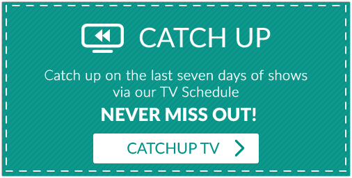Catch Up on the last seven days of shows via or TV Schedule! Never Miss Out!