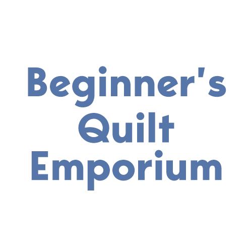 Beginner's Quilt Emporium