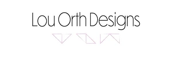 Lou Orth Designs