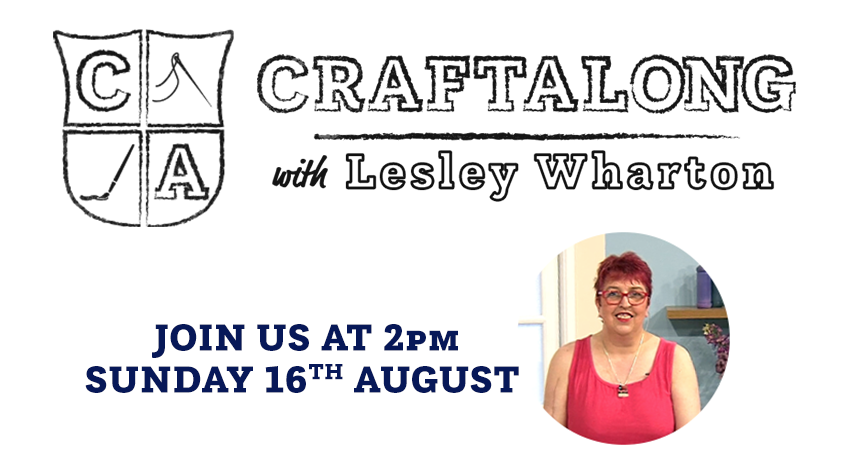 Craftalong with Lesley April 2020