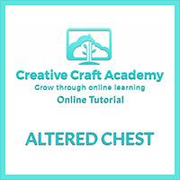 Creative Craft Academy Online Tutorial - Altered Chest-182744