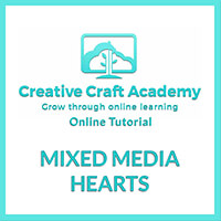 Creative Craft Academy Online Tutorial - Mixed Media Hearts by Ai-220379