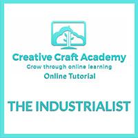 Creative Craft Academy Online Tutorial - The Industrialist-237127
