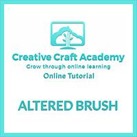 Creative Craft Academy Online Tutorial - Altered Brush-313427