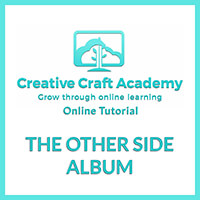 Creative Craft Academy Online Tutorial -  The Other Side Album-601554