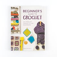 Beginners Guide to Crochet -  Contains 20 Projects-658698