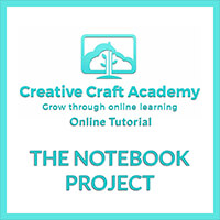 Creative Craft Academy Online Tutorial -  The Notebook Project-788646